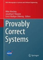 Provably Correct Systems (Nasa Monographs In Systems And Software Engineering)
