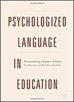 Psychologized Language In Education: Denaturalizing A Regime Of Truth
