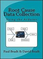 Root Cause Data Collection: Using The Arduino