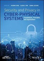 Security And Privacy In Cyber-Physical Systems: Foundations, Principles, And Applications (Wiley - Ieee)