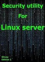 Security Utility For Linux Server