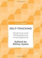 Self-Tracking: Empirical And Philosophical Investigations