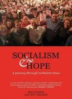 Socialism And Hope: A Journey Through Turbulent Times