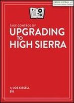 Take Control Of Upgrading To High Sierra (Full)
