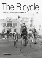 The Bicycle: 200 Years On Two Wheels