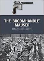 The Broomhandle Mauser (Weapon)