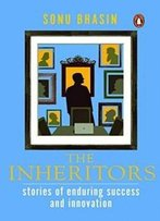The Inheritors: Stories Of Enduring Success And Innovation