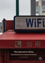 The Internet In China: From Infrastructure To A Nascent Civil Society