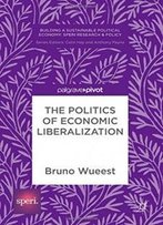 The Politics Of Economic Liberalization (Building A Sustainable Political Economy: Speri Research & Policy)
