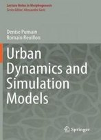 Urban Dynamics And Simulation Models (Lecture Notes In Morphogenesis)