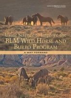 Using Science To Improve The Blm Wild Horse And Burro Program: A Way Forward