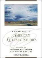 A Companion To American Literary Studies