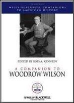 A Companion To Woodrow Wilson