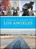 A People's Guide To Los Angeles (A People's Guide Series)