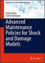 Advanced Maintenance Policies For Shock And Damage Models (Springer Series In Reliability Engineering)
