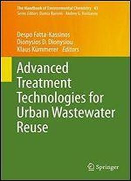 Advanced Treatment Technologies For Urban Wastewater Reuse (the Handbook Of Environmental Chemistry)