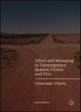 Affect And Belonging In Contemporary Spanish Fiction And Film: Crossroads Visions