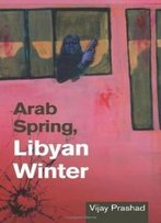 Arab Spring, Libyan Winter