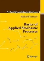 Basics Of Applied Stochastic Processes (Probability And Its Applications)