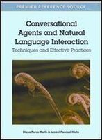 Conversational Agents And Natural Language Interaction: Techniques And Effective Practices