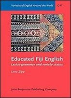 Educated Fiji English: Lexico-Grammar And Variety Status (Varieties Of English Around The World)