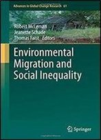 Environmental Migration And Social Inequality (Advances In Global Change Research)