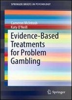 Evidence-Based Treatments For Problem Gambling (Springerbriefs In Psychology)