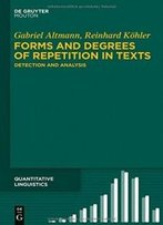 Forms And Degrees Of Repetition In Texts: Detection And Analysis (Quantitative Linguistics)
