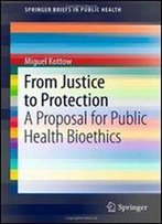 From Justice To Protection: A Proposal For Public Health Bioethics