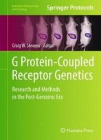G Protein-Coupled Receptor Genetics: Research And Methods In The Post-Genomic Era (Methods In Pharmacology And Toxicology)