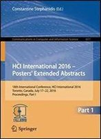 Hci International 2016 Posters' Extended Abstracts: 18th International Conference, Hci International 2016, Toronto, Canada, July 17-22, 2016, ... In Computer And Information Science)