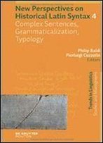 Historical Latin Syntax Iv Tilsm 180.4 (Trends In Linguistics: Studies And Monographs)