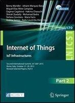 Internet Of Things. Iot Infrastructures: Second International Summit, Iot 360 2015, Rome, Italy, October 27-29, 2015, Revised Selected Papers, Part ... And Telecommunications Engineering)