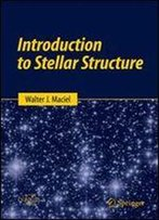 Introduction To Stellar Structure (Springer Praxis Books)