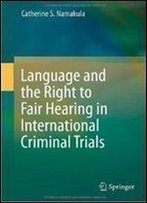 Language And The Right To Fair Hearing In International Criminal Trials