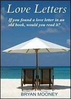 Love Letters: If You Found A Love Letter In An Old Book, Would You Read It?