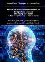 'Manual On Scientific Communication For Postgraduate Students And Young Researchers In Technical, Natural And Life Sciences'