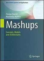 Mashups: Concepts, Models And Architectures (Data-Centric Systems And Applications)