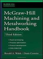 Mcgraw-Hill Machining And Metalworking Handbook