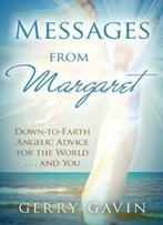 Messages From Margaret: Down-To-Earth Angelic Advice For The World...And You