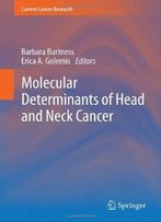 Molecular Determinants Of Head And Neck Cancer (Current Cancer Research)