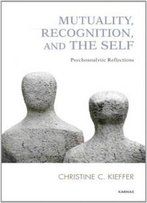 Mutuality, Recognition And The Self: Psychoanalytic Reflections