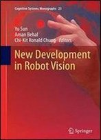New Development In Robot Vision (Cognitive Systems Monographs)