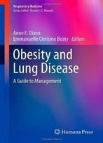 Obesity And Lung Disease: A Guide To Management (Respiratory Medicine)