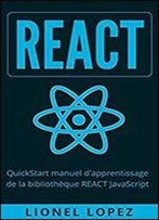 React: Quickstart Manuel D'Apprentissage De La Bibliotheque React Javascript