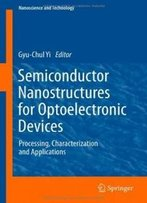 Semiconductor Nanostructures For Optoelectronic Devices: Processing, Characterization And Applications (Nanoscience And Technology)