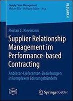 Supplier Relationship Management Im Performance-Based Contracting: Anbieter-Lieferanten-Beziehungen In Komplexen Leistungsbundeln (Supply Chain Management)