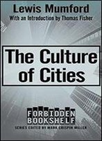 The Culture Of Cities (Forbidden Bookshelf)