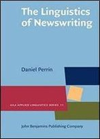 The Linguistics Of Newswriting (Aila Applied Linguistics Series)