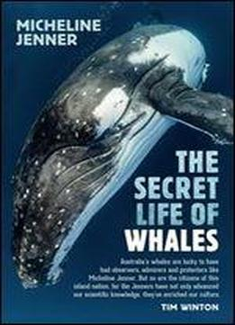 The Secret Life Of Whales: A Marine Biologist Reveals All
